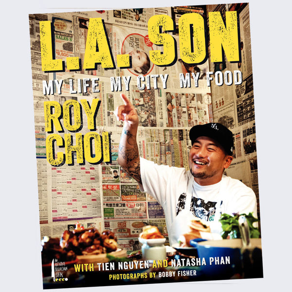 Roy Choi - L.A. Son: My Life, My City, My Food