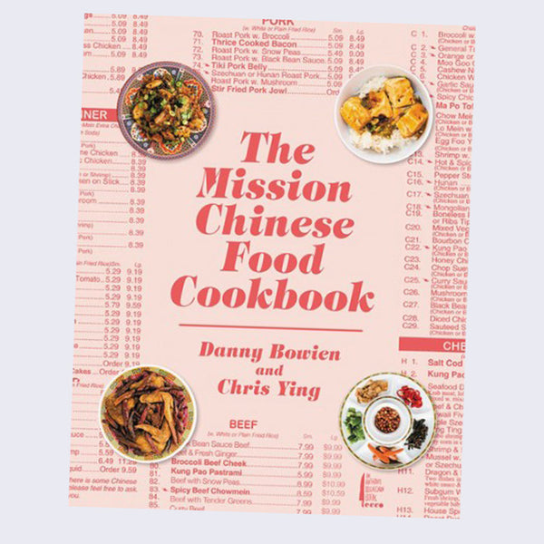 Danny Bowien and Chris Ying - The Mission Chinese Food Cookbook