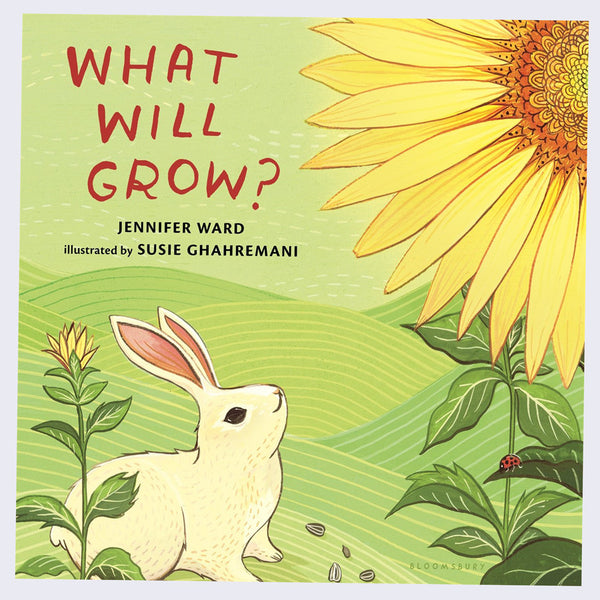 What Will Grow? (Illustrated by Susie Ghahremani)