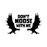 Don't Moose with Me Hoodie