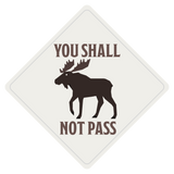 You Shall Not Pass Moose