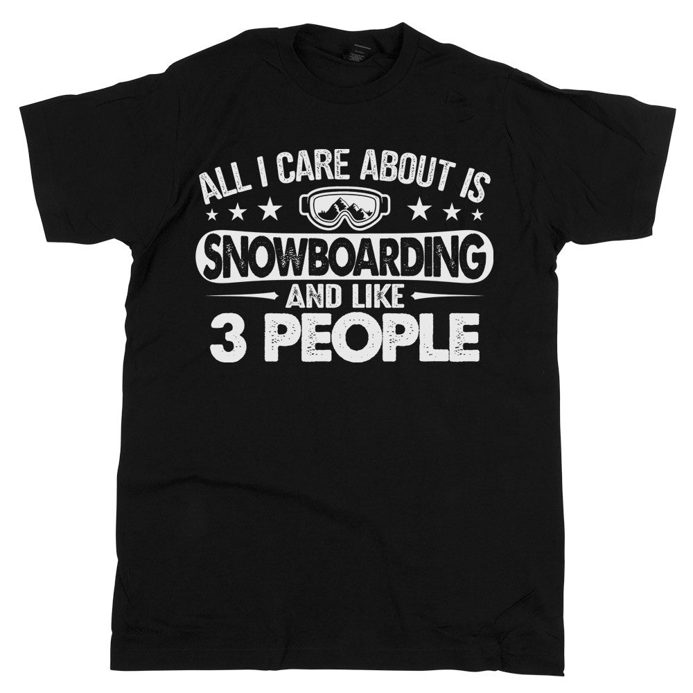 All I Care About Is Snowboarding Unisex Tee Black