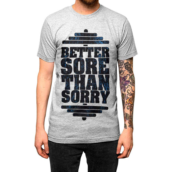 Better Sore Than Sorry Unisex Tee Athletic Grey