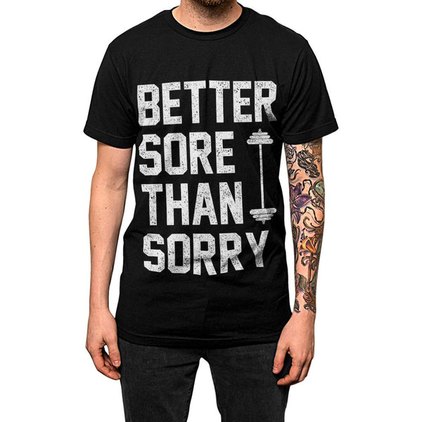Better Sore Than Sorry Unisex Tee Black