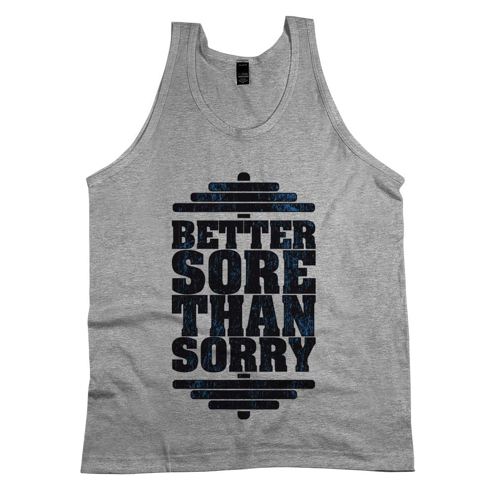 Better Sore Than Sorry Unisex Tank Top Athletic Grey