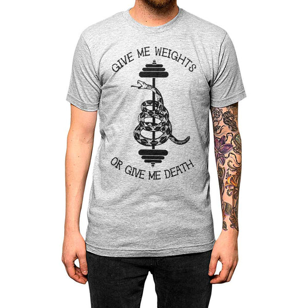 Give Me Weights or Give Me Death Unisex Tee Athletic Grey