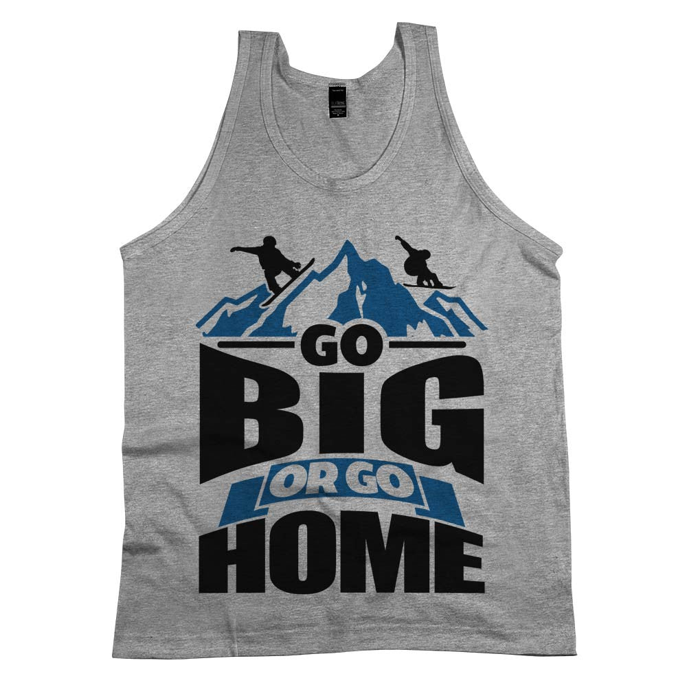 Go Big Or Go Home Unisex Tank Top Athletic Grey