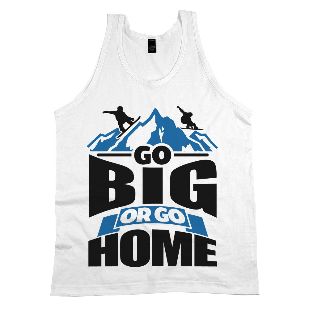 Go Big Or Go Home Unisex Tank Top White