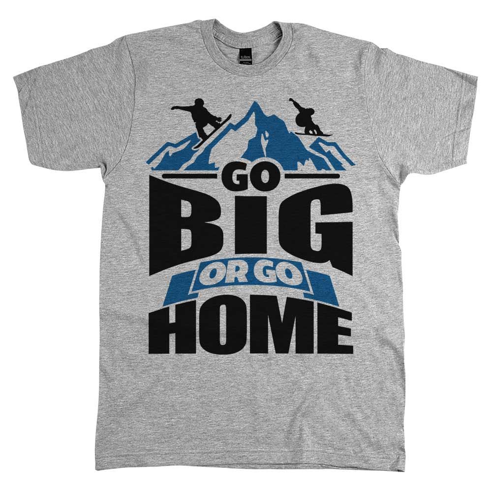 Go Big Or Go Home Unisex Tee Athletic Grey