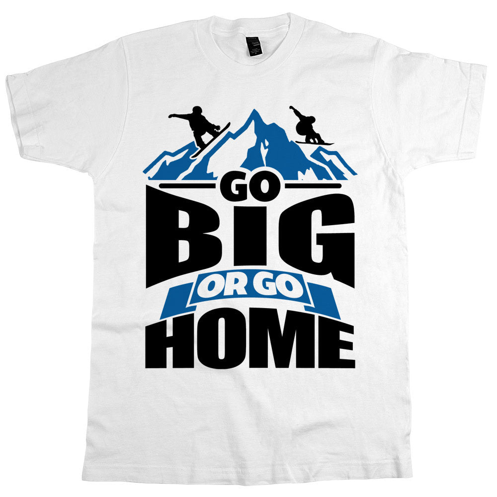 Go Big Or Go Home Unisex Tee White