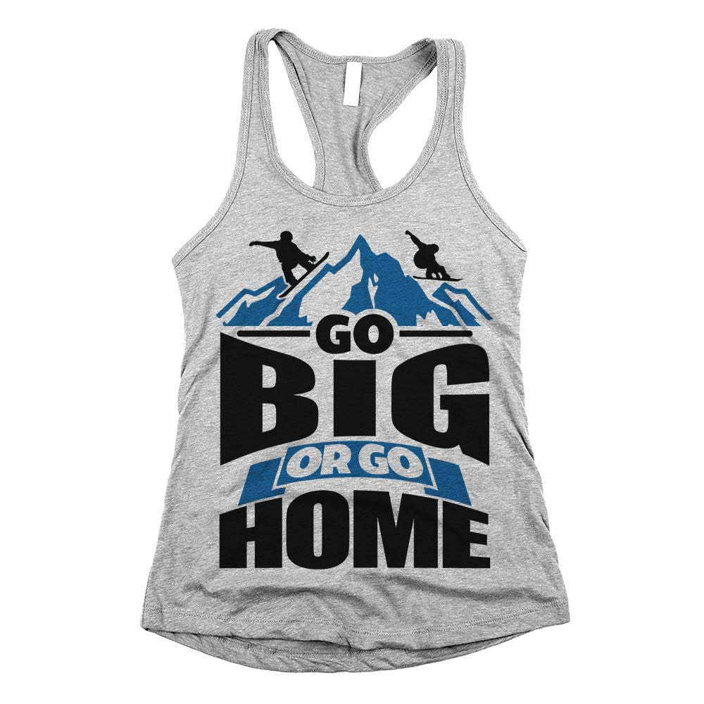 Go Big Or Go Home Womens Racerback Tank Top Athletic Grey