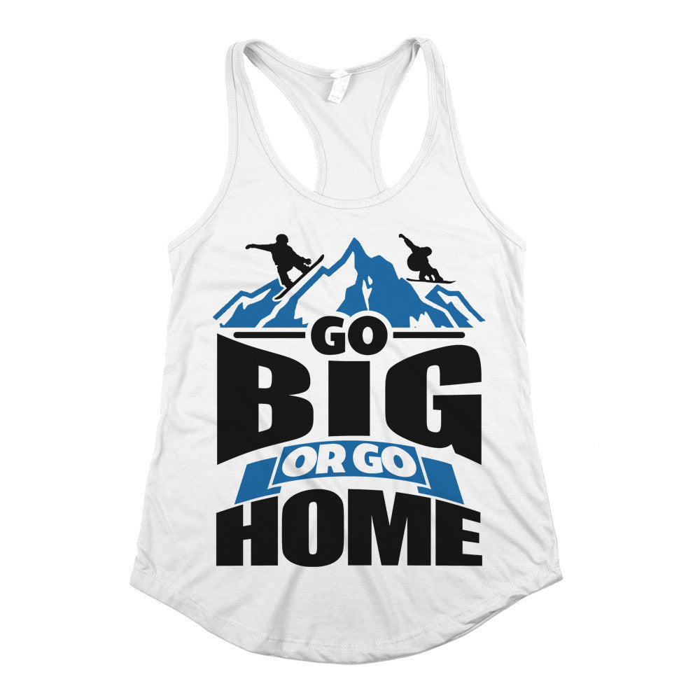 Go Big Or Go Home Womens Racerback Tank Top White