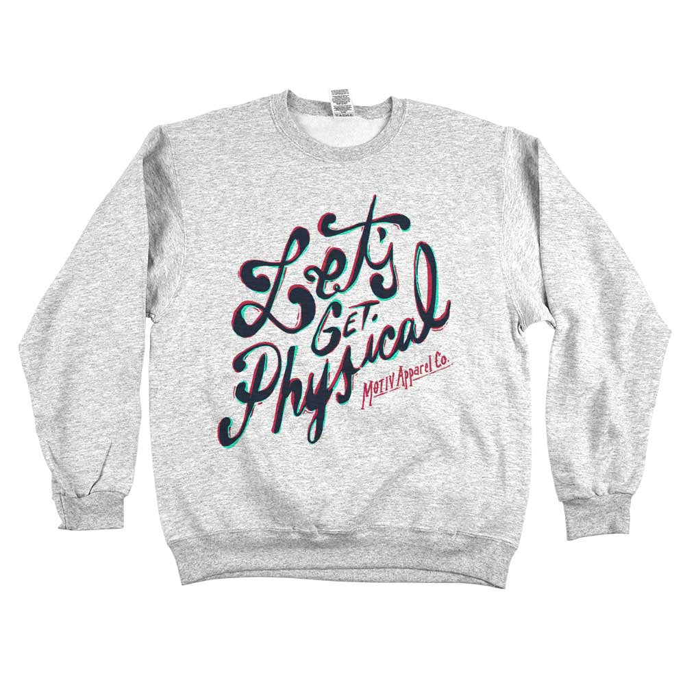 Let's Get Physical Unisex Sweatshirt Ash Grey