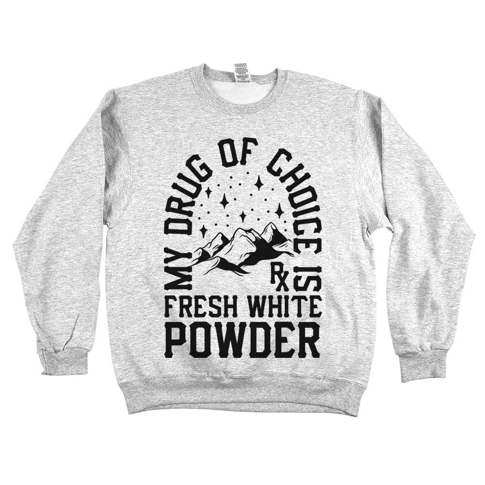 'My Drug of Choice is Fresh White Powder Unisex Sweatshirt Ash Grey
