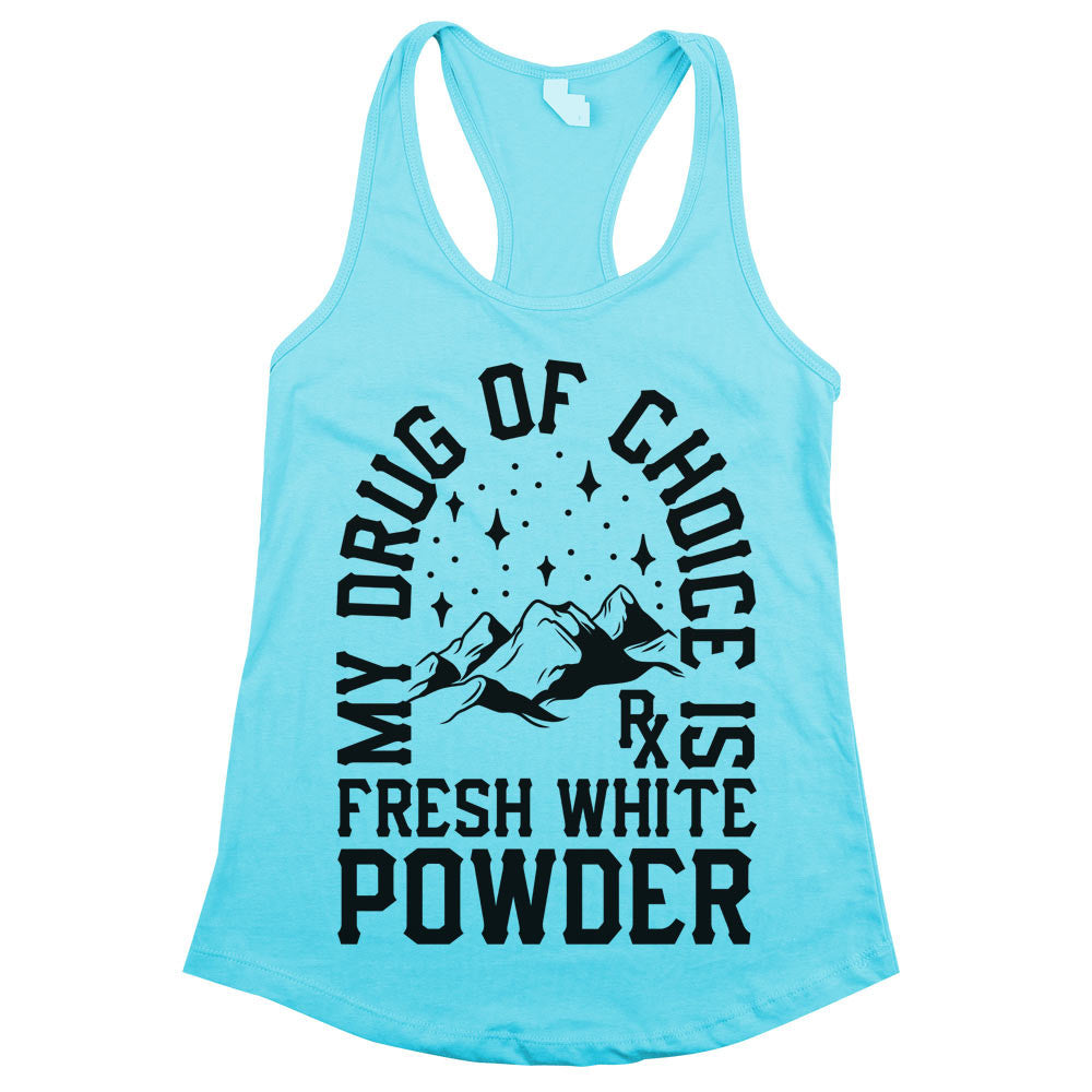 'My Drug of Choice is Fresh White Powder Womens Racerback Tank Top Aqua