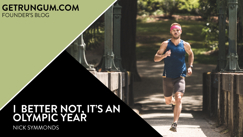 I better not, it's an Olympic year! - Nick Symmonds