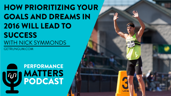How Prioritizing Your Goals and Dreams in 2016 Will Lead to Success with Nick Symmonds