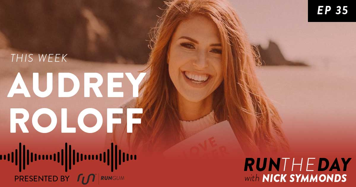Audrey Roloff, Entrepreneur and Author - The Greatest Lessons Are Learned Through Failing - 035