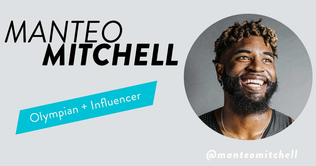 Manteo Mitchell, Olympian + Influencer