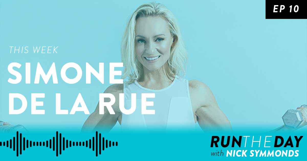 Simone De La Rue, Celebrity Trainer & Fitness Expert - Your Fitness is Rooted in Psychology - 010