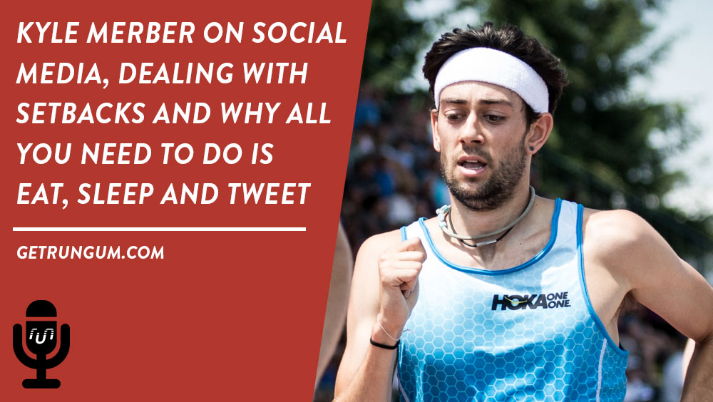 Pro Miler, Kyle Merber on the importance of social media and he calls out Nick Symmonds
