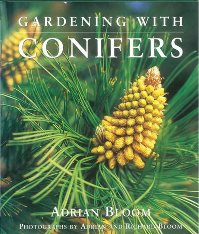 Gardening with Conifers by Adrian Bloom