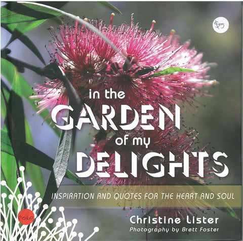 In the Garden of My Delights by Christine Lister