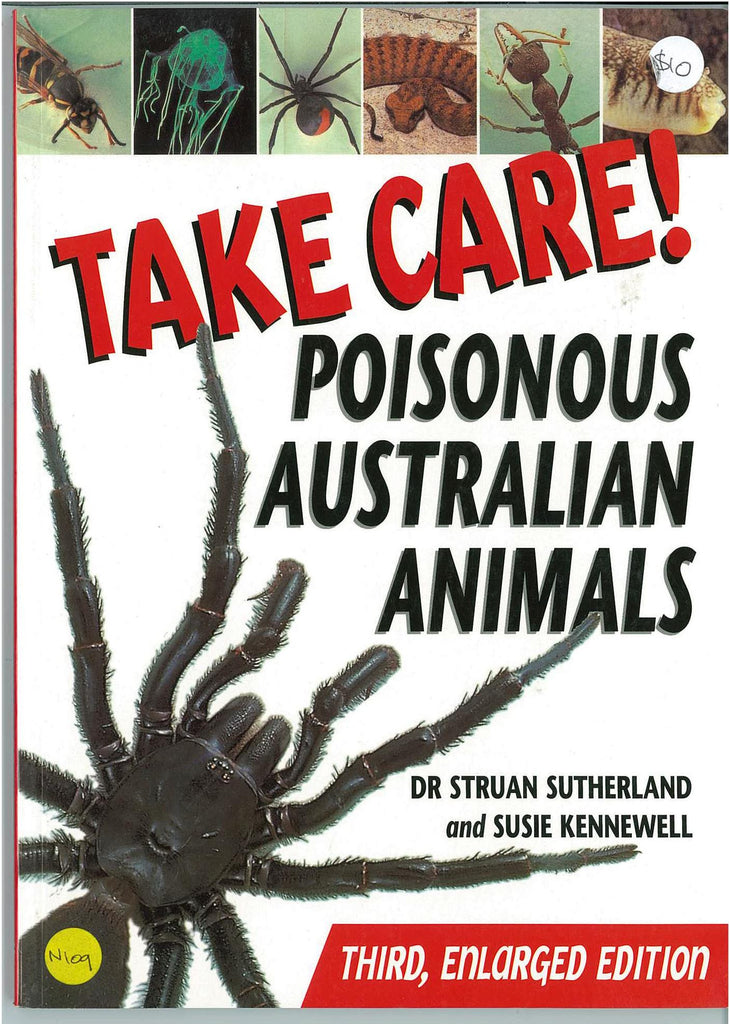Take Care! Poisonous Australian Animals by Dr Struan Sutherland and Susie Kennewell