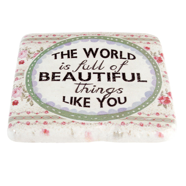 The World is full of Beautiful things Like You Coaster