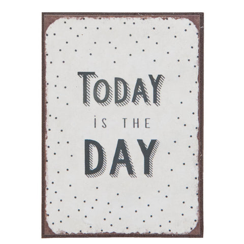 Today Is The Day Magnet - Allissias Attic  &  Vintage French Style