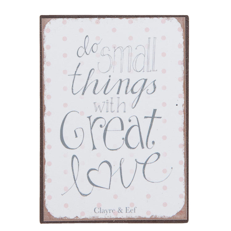 Do Small Things With Great Love Magnet - Allissias Attic  &  Vintage French Style