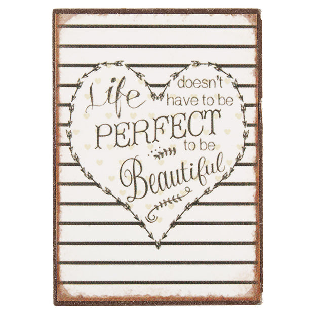 Life Doesn't Have to be Perfect to be Beautiful Magnet