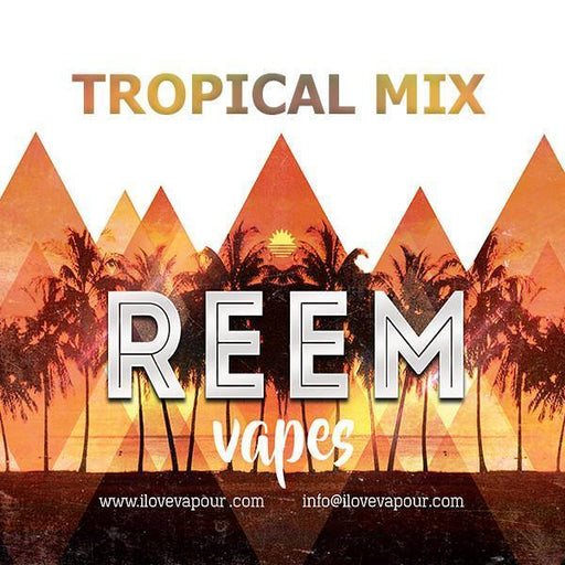 Tropical mix Premium E juice By Reem Vapes - I Love Vapour E-Juice reem