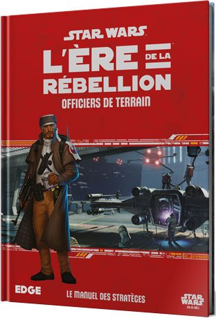 Star Wars l'ère de la Rébellion officiers de terrain