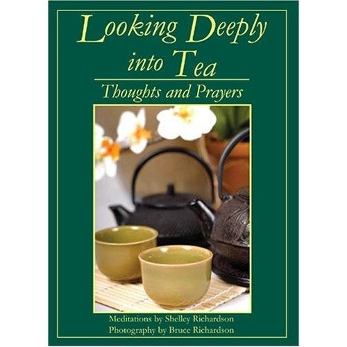 Looking Deeply Into Tea - Shineworthy Tea