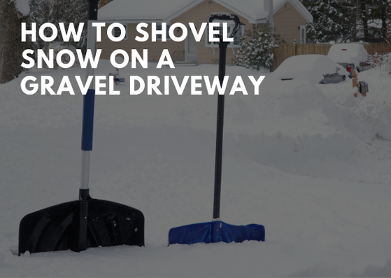 How to Shovel Snow on a Gravel Driveway
