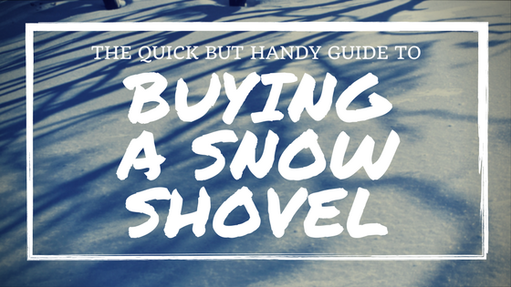The Quick but Handy Guide to Buying a Snow Shovel