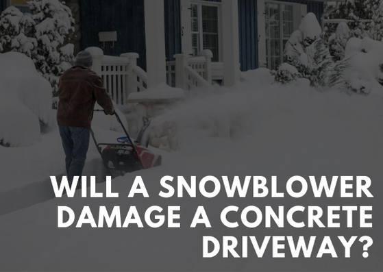 Will a Snowblower Damage a Concrete Driveway?