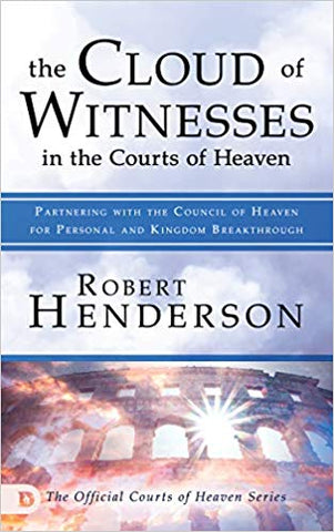 The Cloud of Witnesses in the Courts of Heaven - Robert Henderson