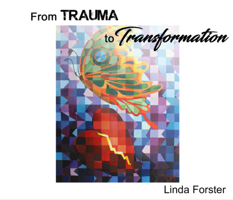 From Trauma to Transformation - Linda Foster