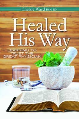 Healed His Way by Chelsie Ward