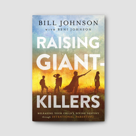 Raising Giant Killers - Raising Children to be powerful