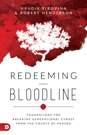 Redeeming Your Bloodline by Hrvoje Sirovina &Robert Henderson