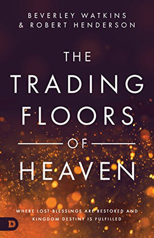 The Trading Floors of Heaven - Robert Henderson & Beverly Watkins