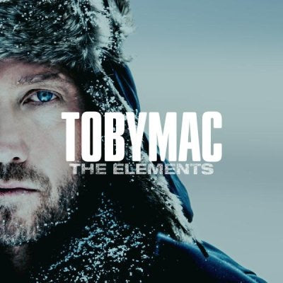 The Elements - Toby Mac