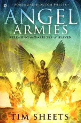 Angel Armies - Releasing the Warriors of Heaven