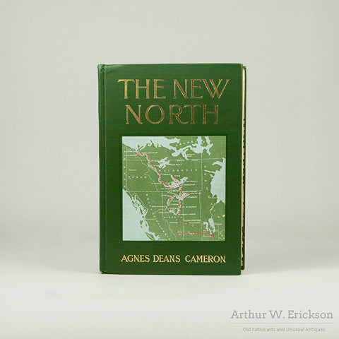 "Signed copy of ""The New North"" by Agnes Deans Cameron_Book"