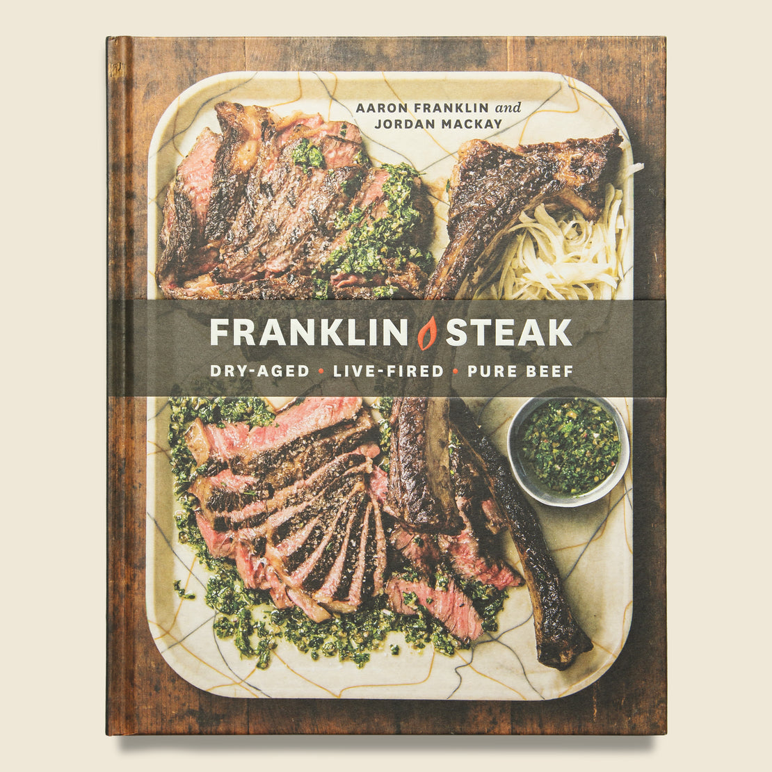 Bookstore Franklin Steak: Dry Aged, Live-Fired, Pure Beef - Aaron Franklin