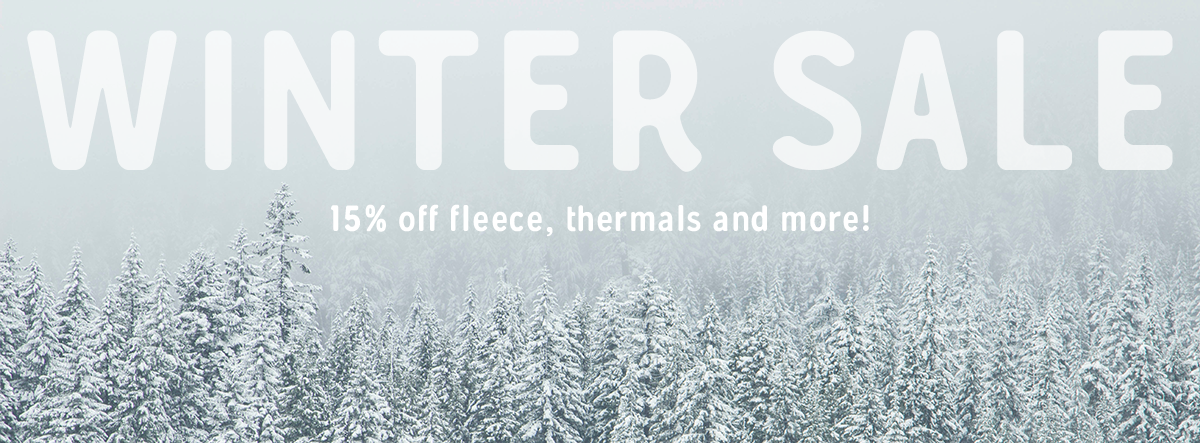 winter sale | 15% off fleece, thermals and more