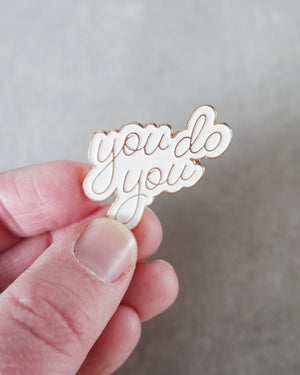 You Do You Enamel Pin Enamel Pins August Ink